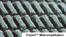 Trizact Makroreplikation